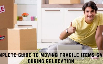 A Complete Guide To Moving Fragile Items Safely During Relocation