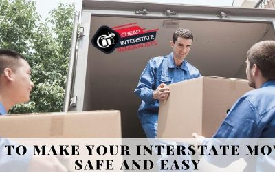 Top 10 Tips To Make Your Interstate Moving Safe And Easy